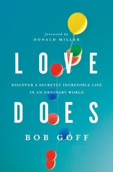 Love Does ~Bob Goff