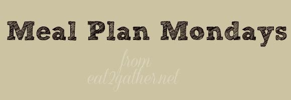 Meal Plan Mondays via Eat2gather.net